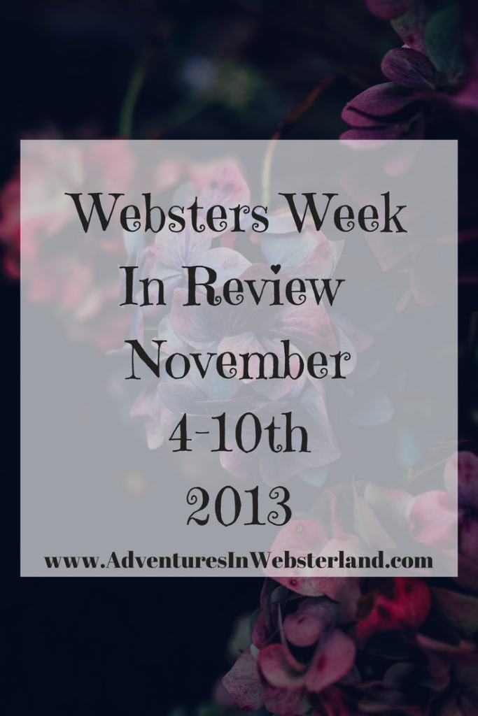 Websters Week In Review {4th-10th November 2013}