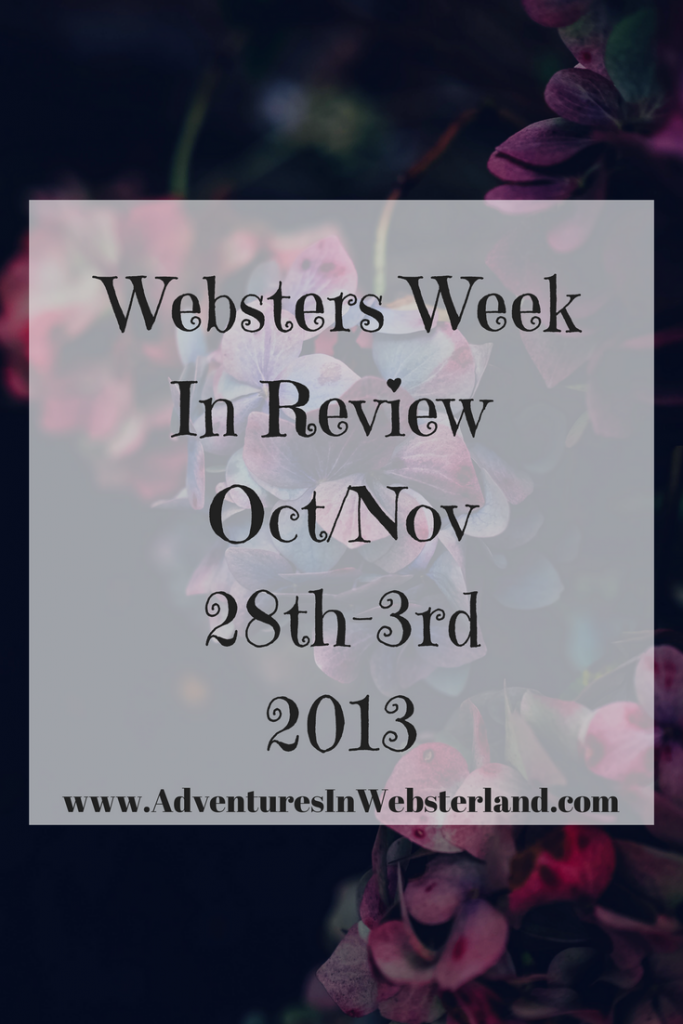 Websters Week In Review {28th October-3rd November 2013}