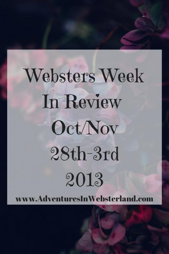 Websters Week In Review {28th October-3rd November 2013}