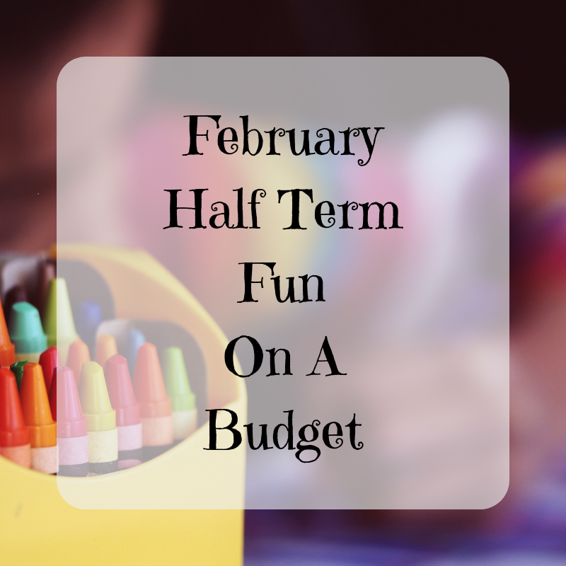 February Half Term Fun On A Budget