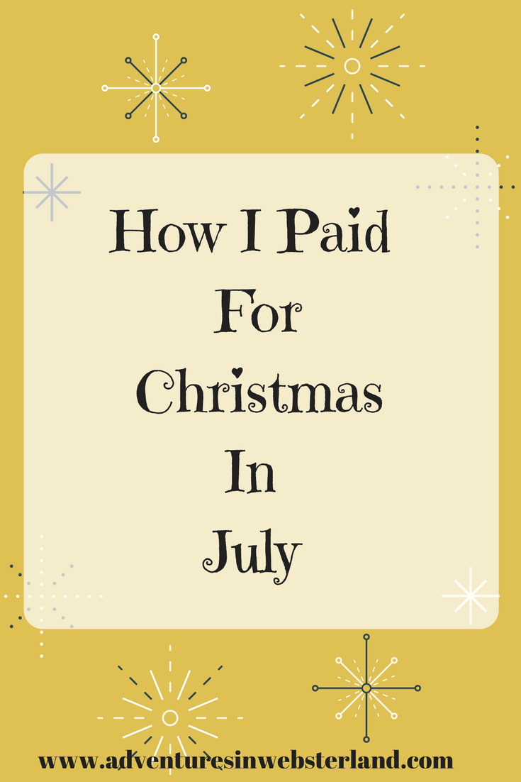 How I Paid For Christmas In July