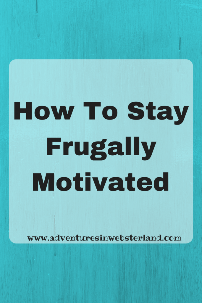 How To Stay Frugally Motivated
