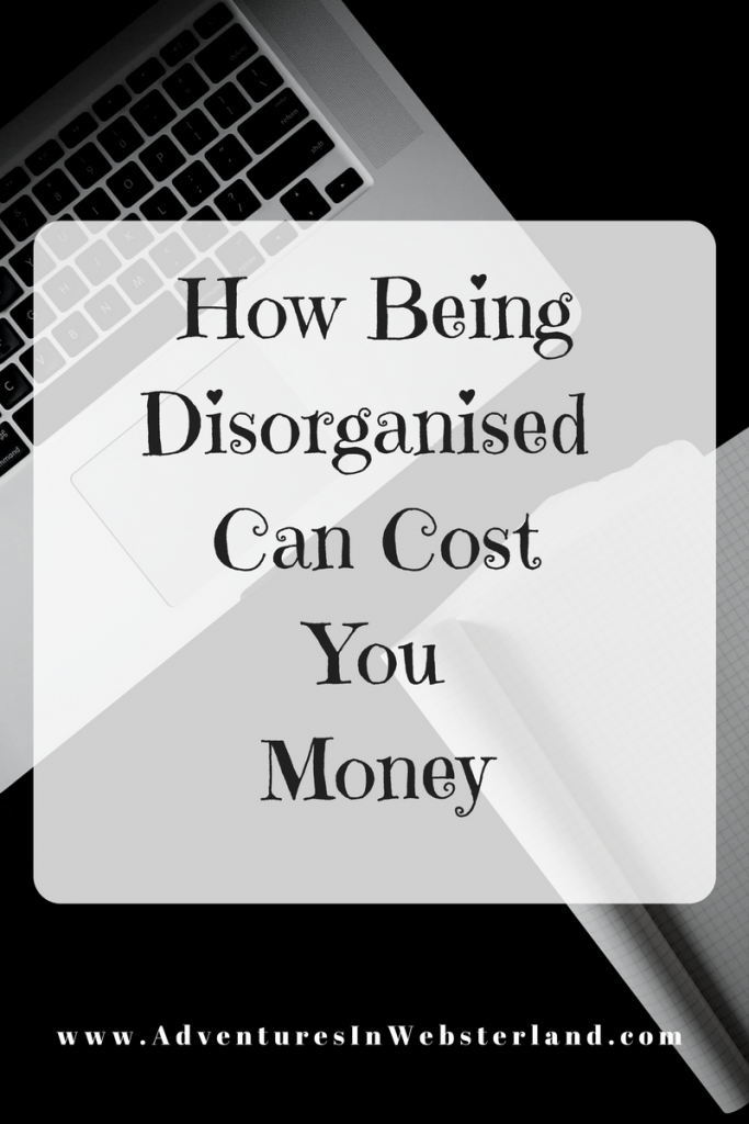 How Being Disorganised Can Cost You Money