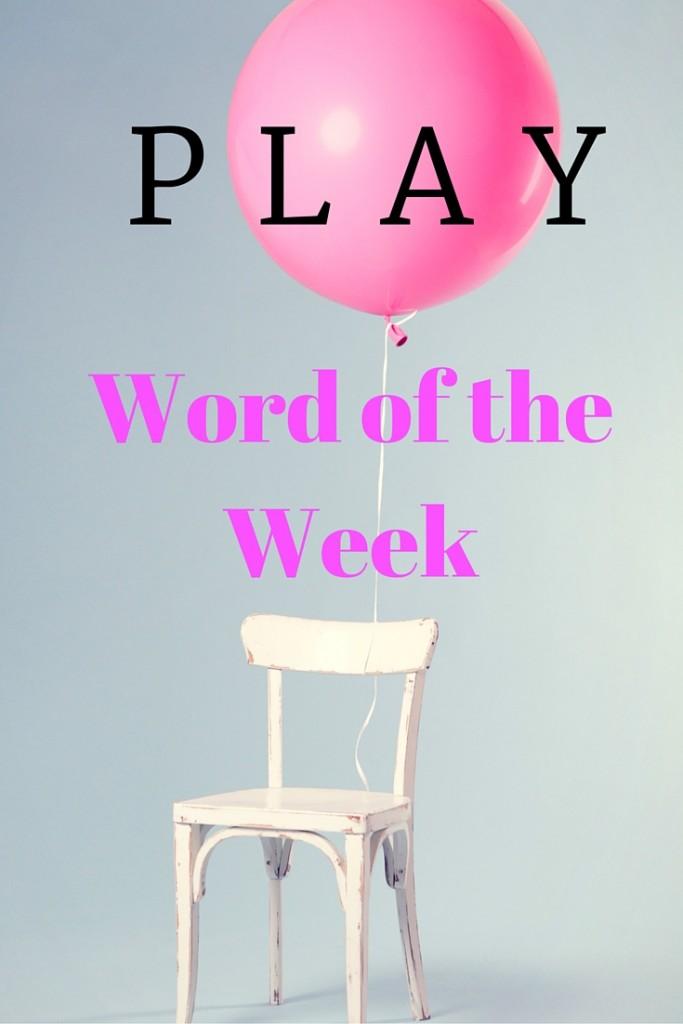 Word of the Week – Play