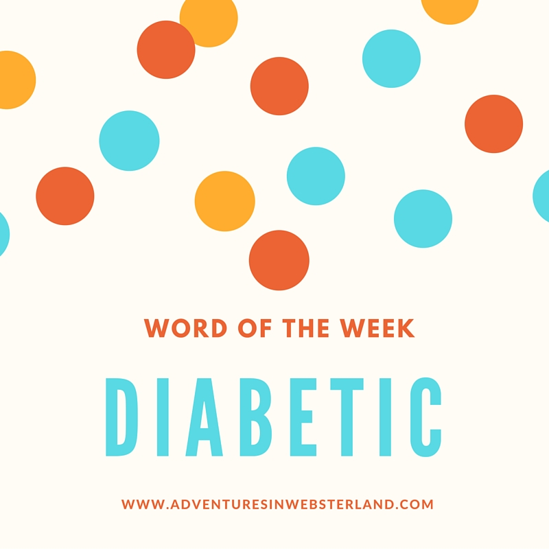 Word of the Week – Diabetic