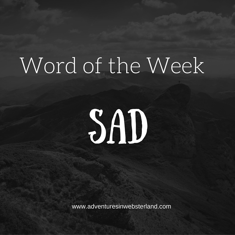 Word of the Week – Sad