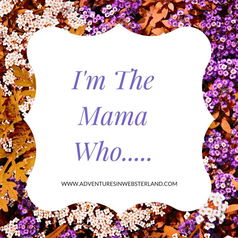 I'm The Mama Who….