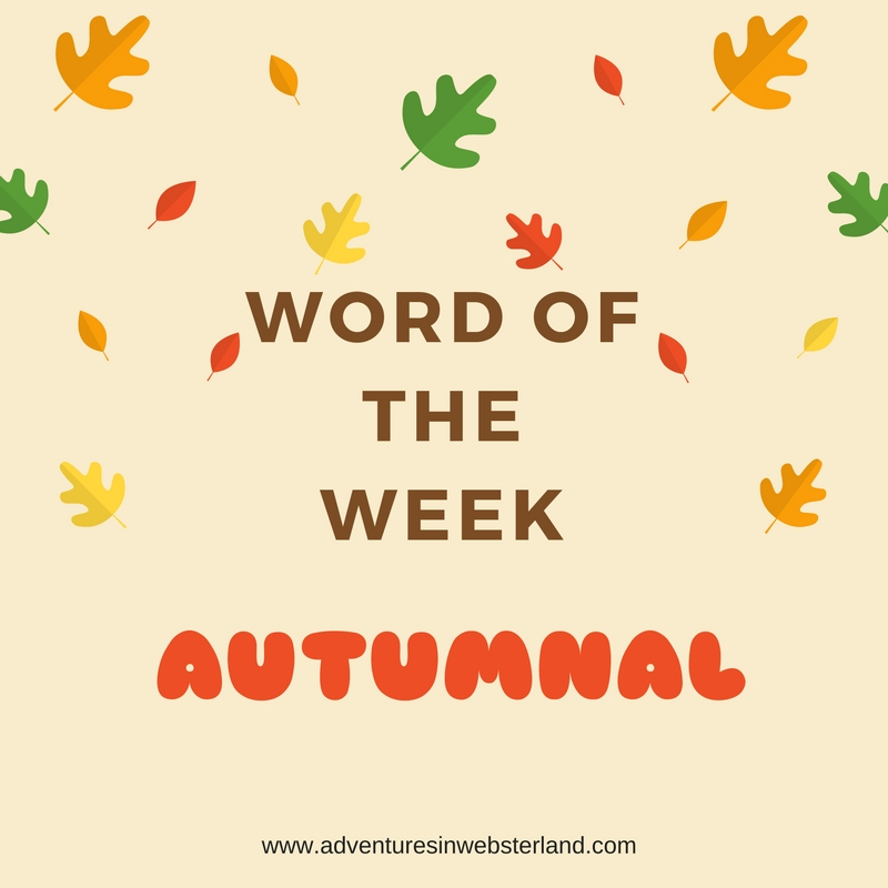 Word of the Week – Autumnal