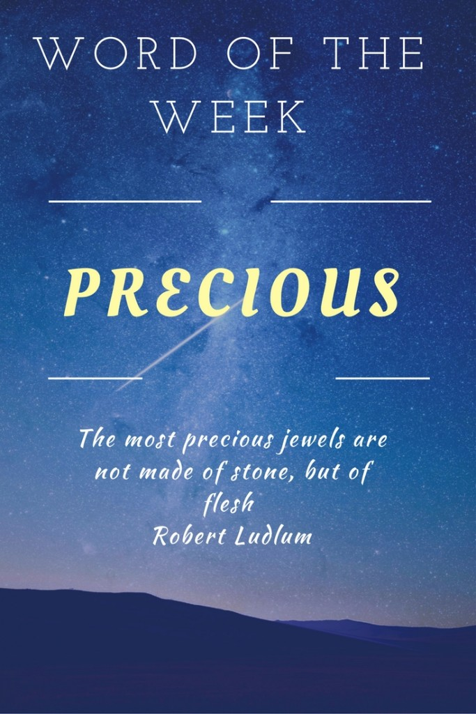Word of the Week – Precious