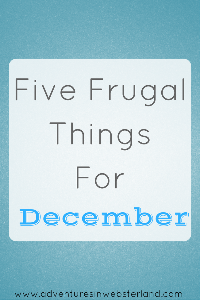 Five Frugal Things For December