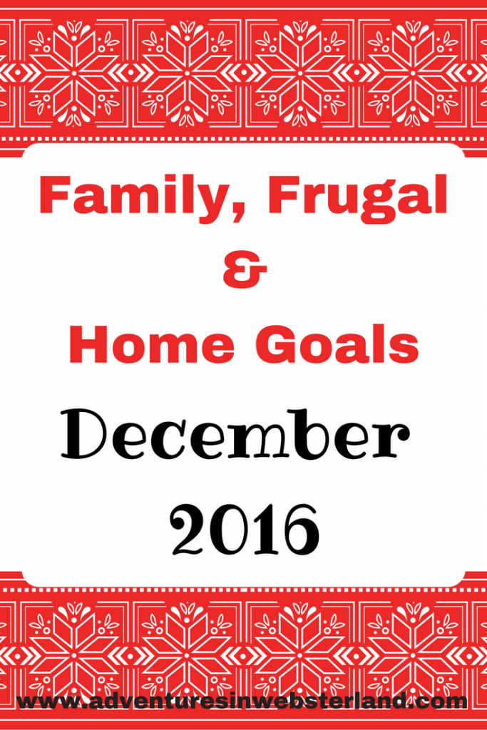 Family, Frugal & Home Goals for December 2016