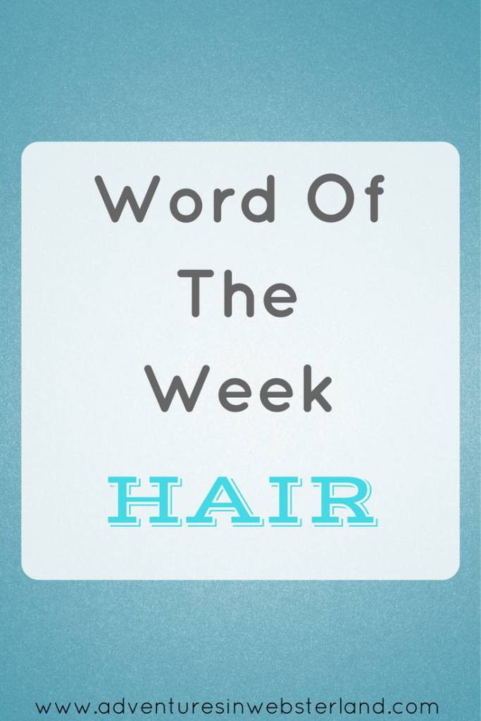 Word Of The Week – Hair