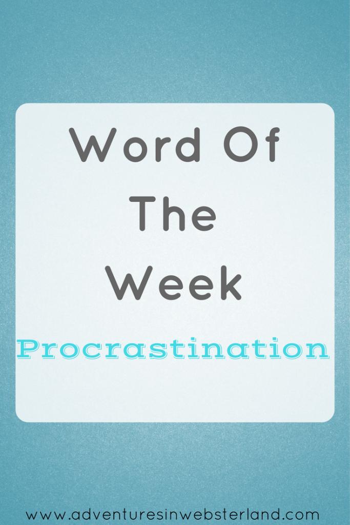 Word of the Week – Procrastination