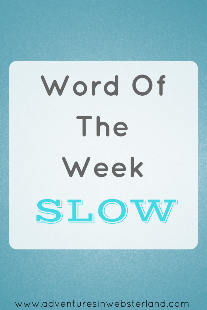 Word of the Week – Slow