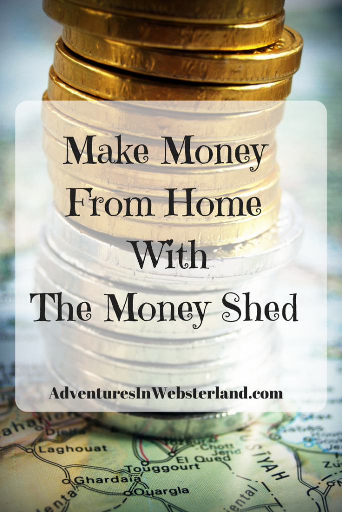 Make Money From Home With The Money Shed – A Guest Post