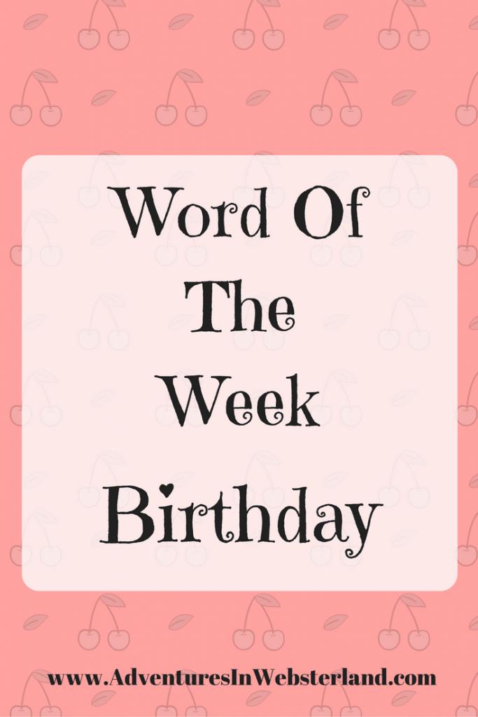Word Of The Week – Birthday