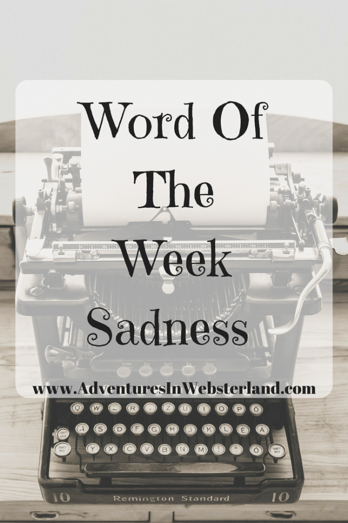 Word of the Week – Sadness