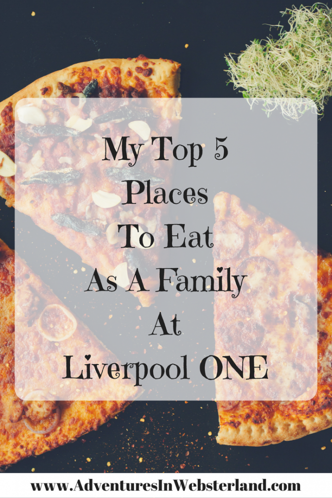 My Top 5 Places To Eat As A Family At Liverpool One