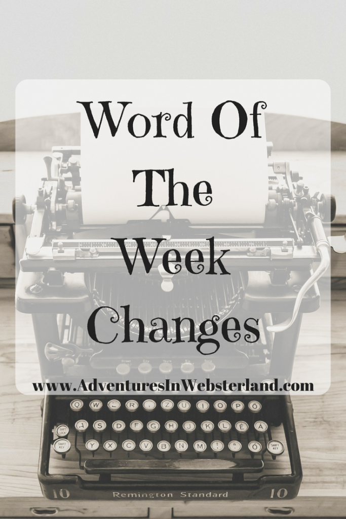 Word Of The Week – Changes