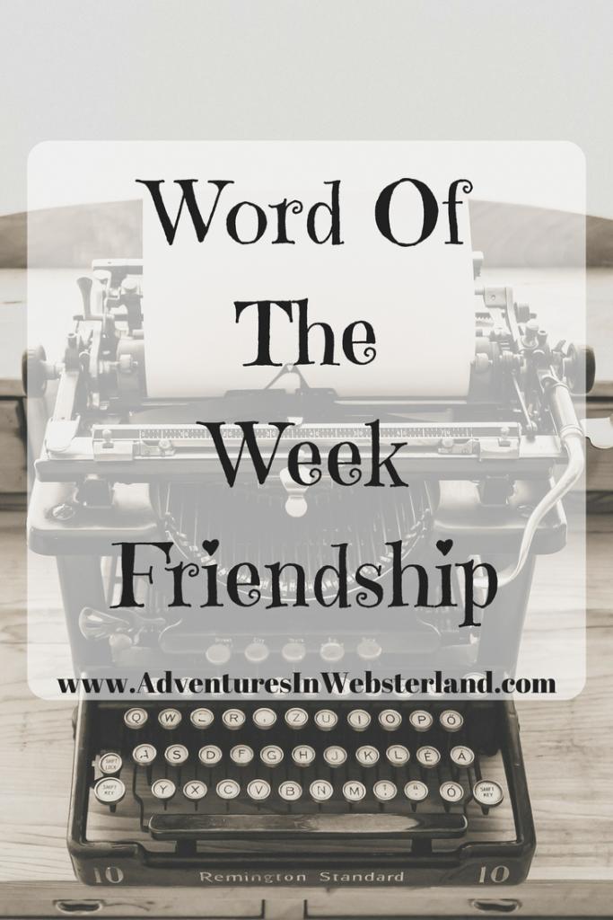 Word Of The Week-Friendship