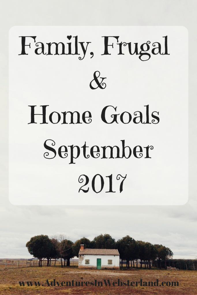 Family, Frugal & Home Goals For September 2017