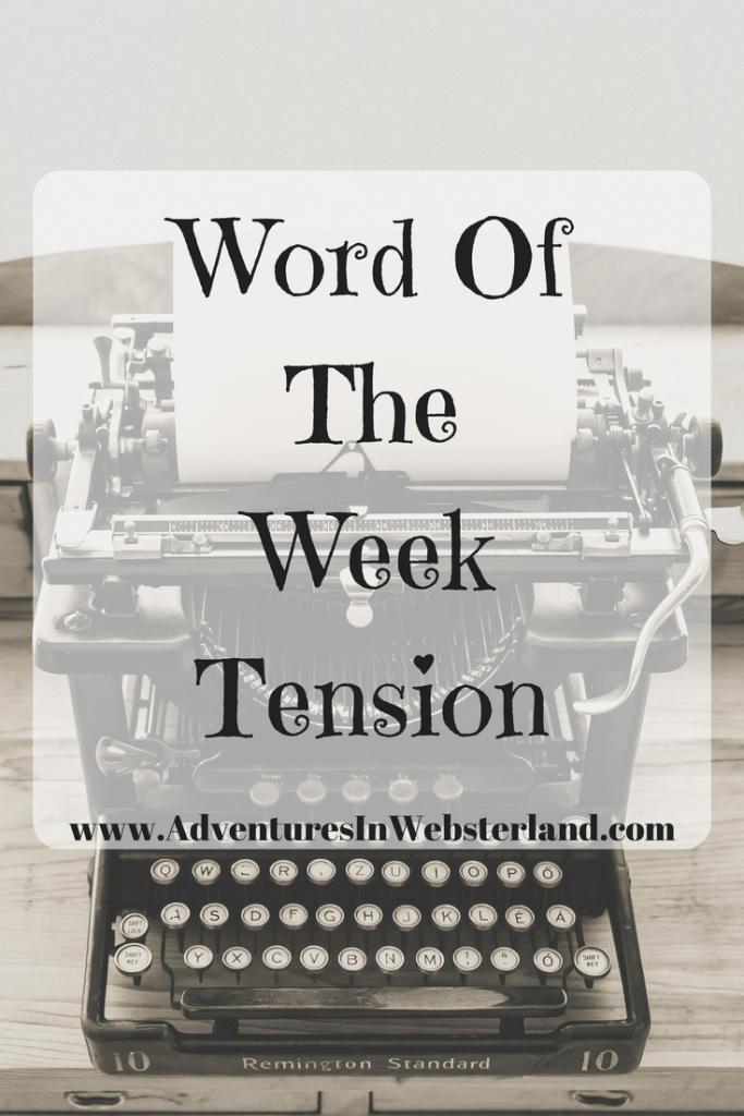 Word Of The Week-Tension
