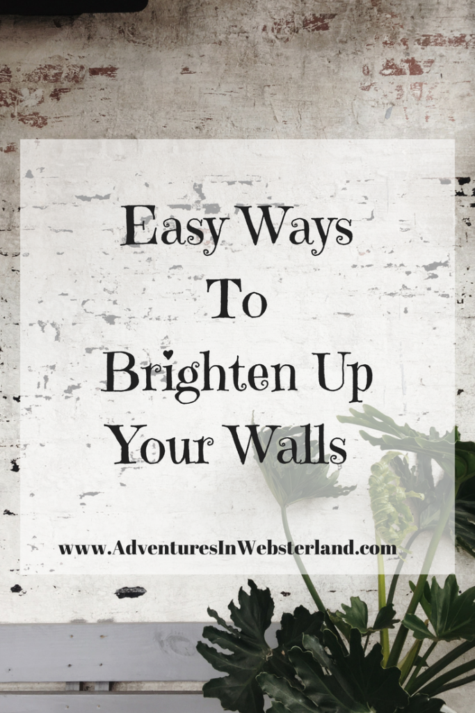 Easy Ways To Brighten Up Your Walls