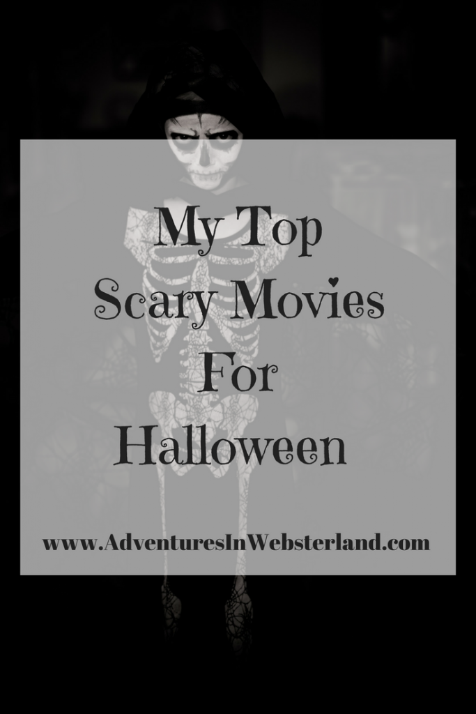 My Top Scary Movies For Halloween