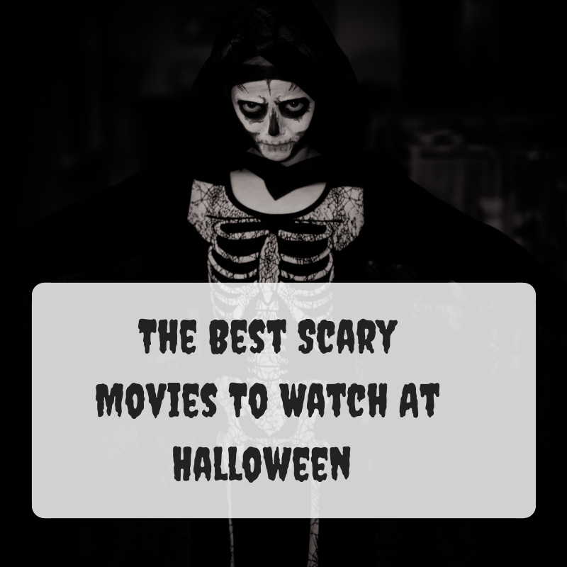 The Best Scary Movies To Watch At Halloween