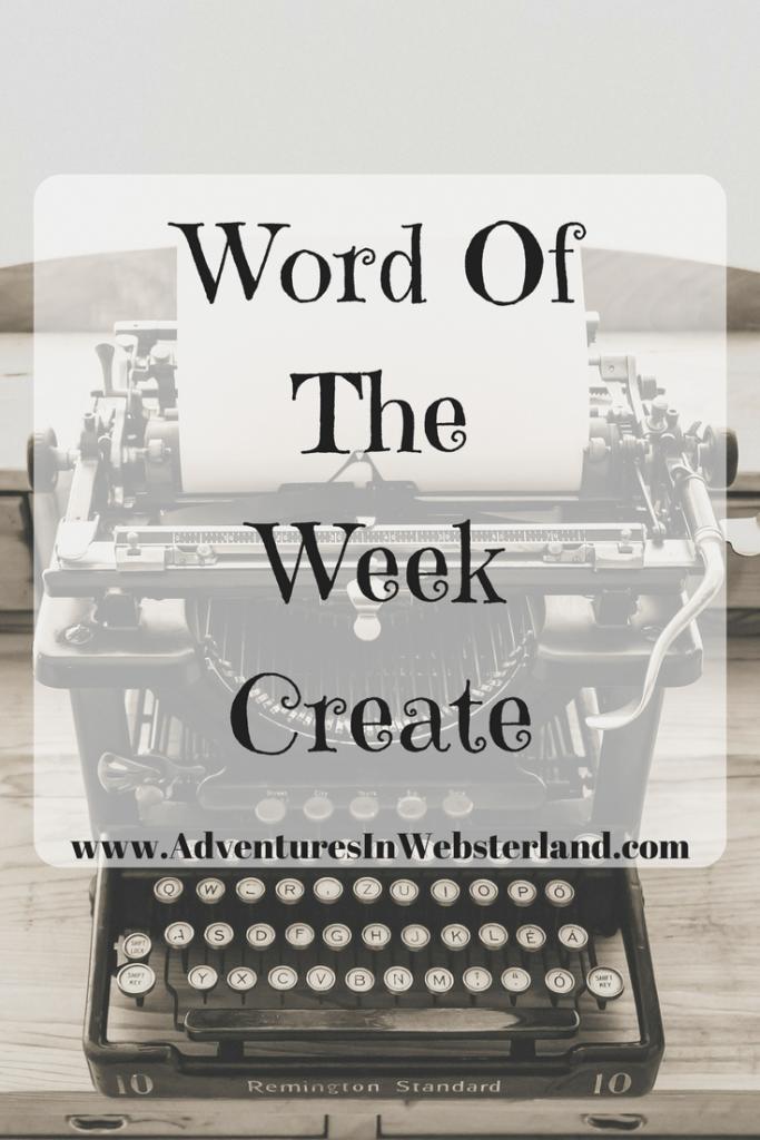 Word Of The Week-Create