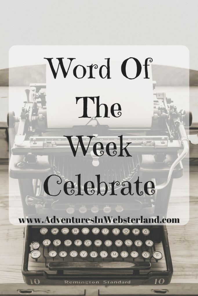 Word Of The Week-Celebrate