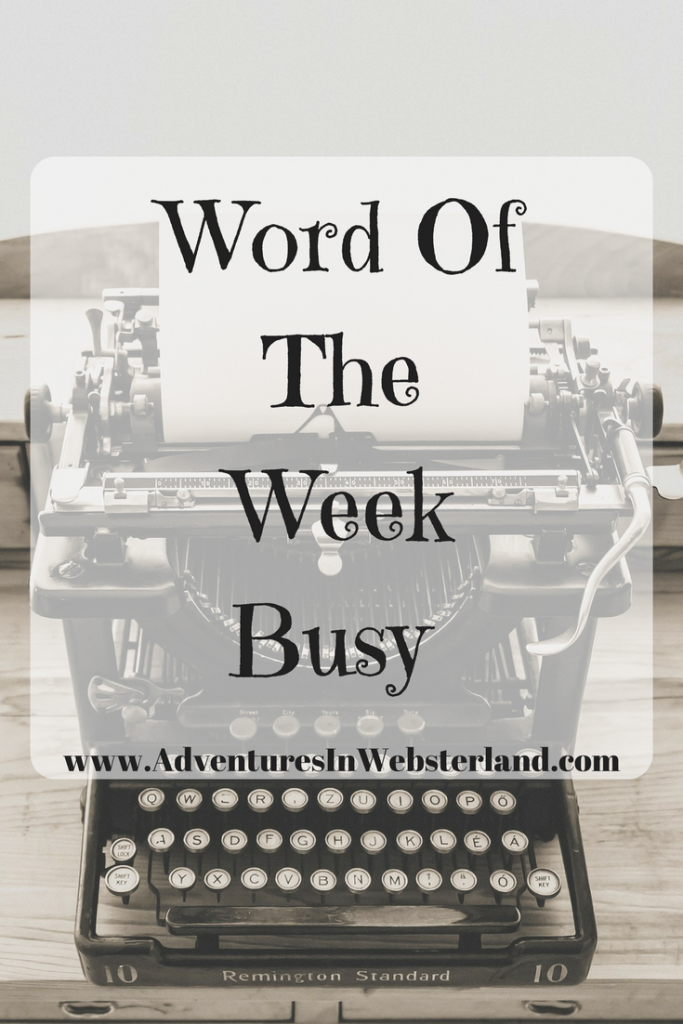 Word Of The Week-Busy