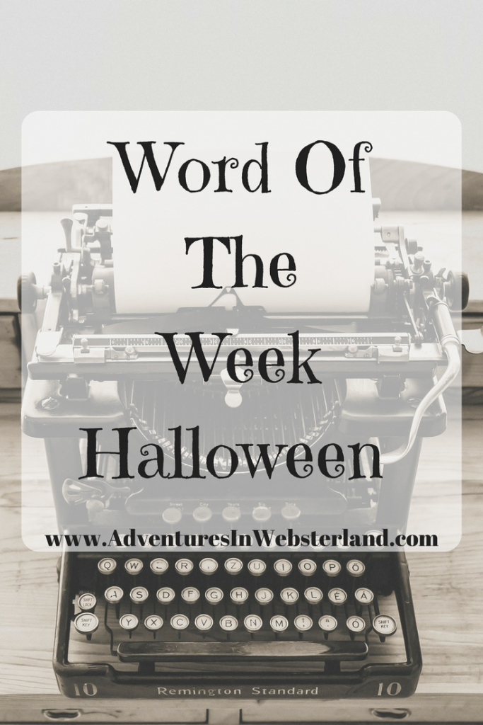 Word Of The Week-Halloween