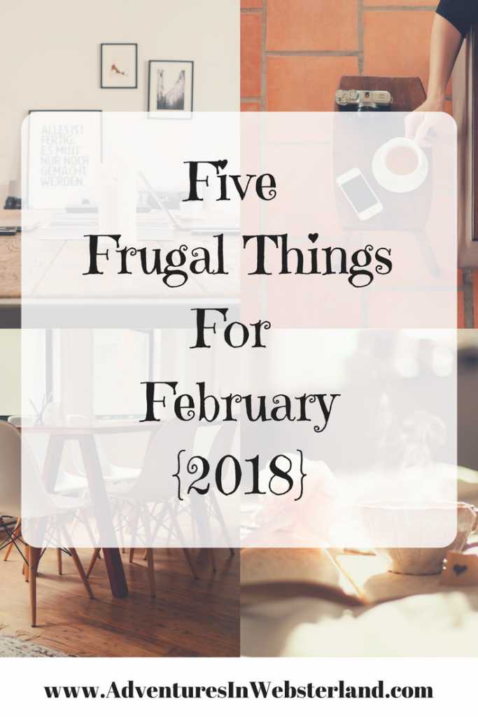 Five Frugal Things For February {2018}