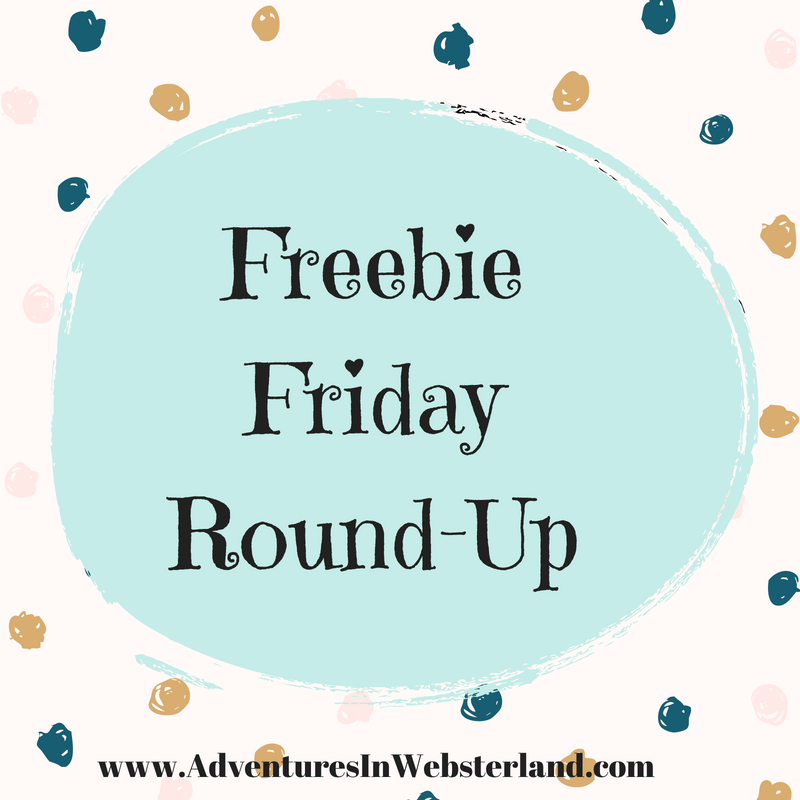 Freebie Friday Round Up {June 22nd 2018}
