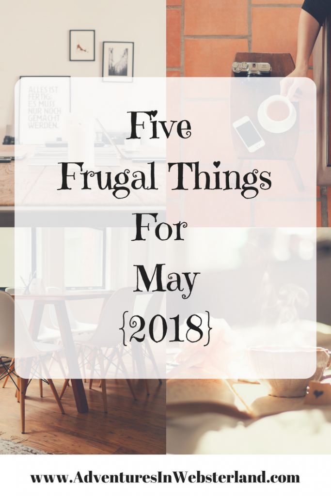 Five Frugal Things For May {2018}