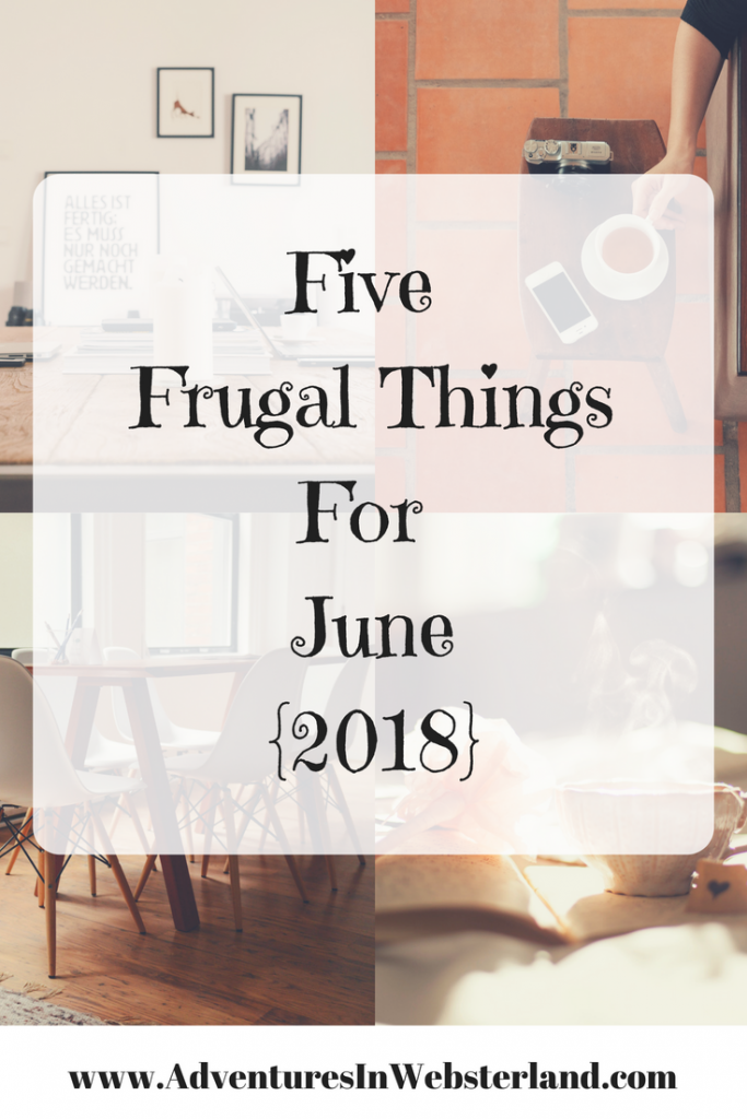 Five Frugal Things For June {2018}