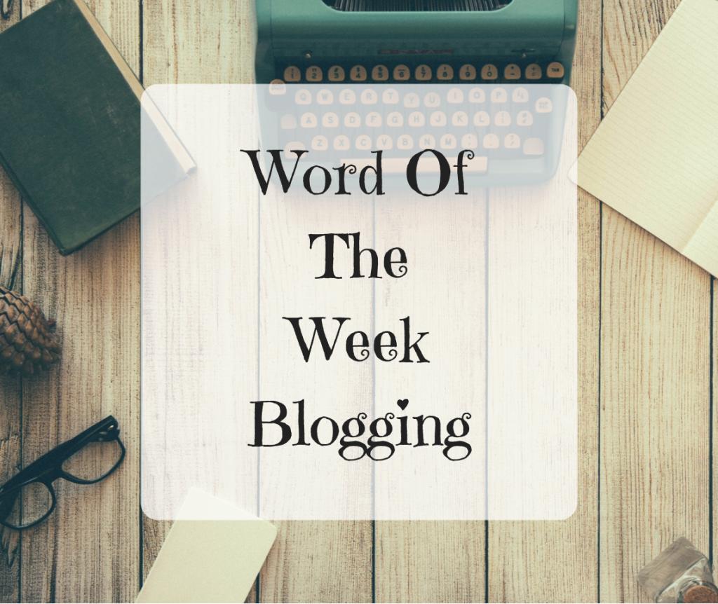 Word Of The Week – Blogging