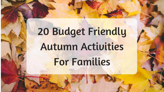 20 Budget Friendly Autumn Activities For Families