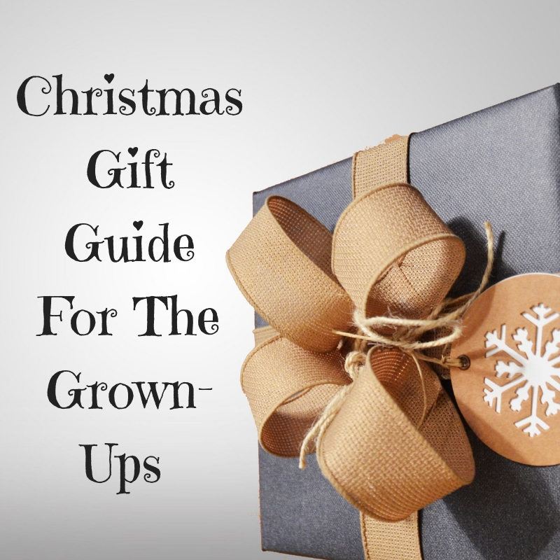 Christmas Gift Guide For The Grown Ups {2018}