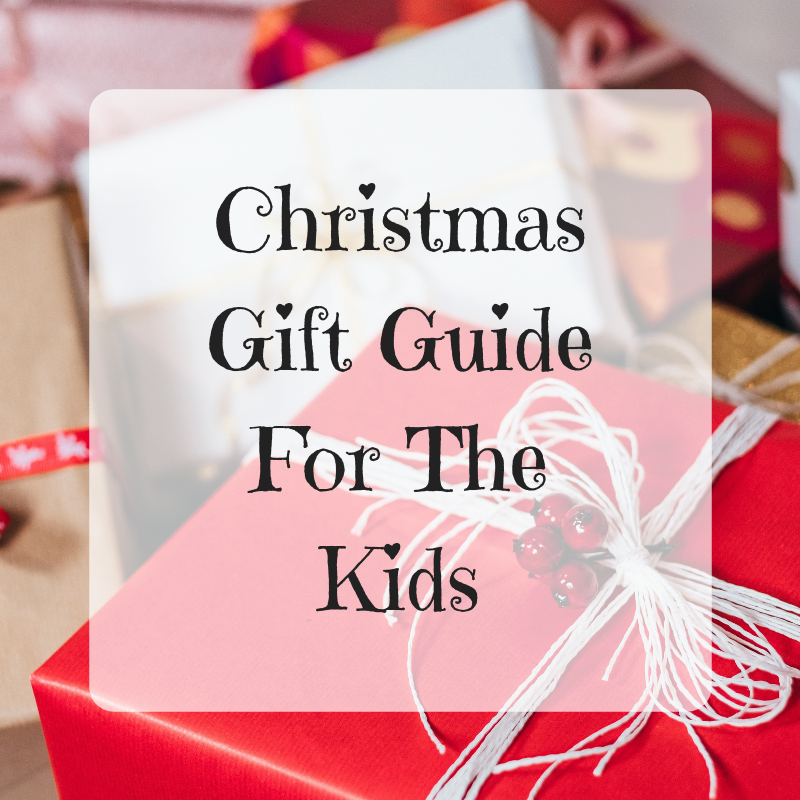 Christmas Gift Guide For The Kids {2018}
