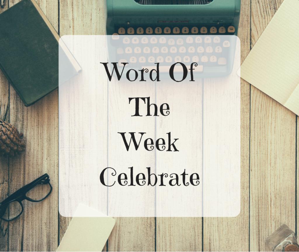 Word Of The Week – Celebrate