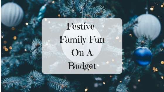 Festive Family Fun On A Budget