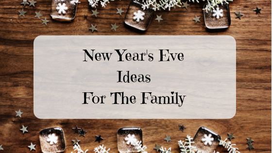 New Year's Eve Ideas For The Family