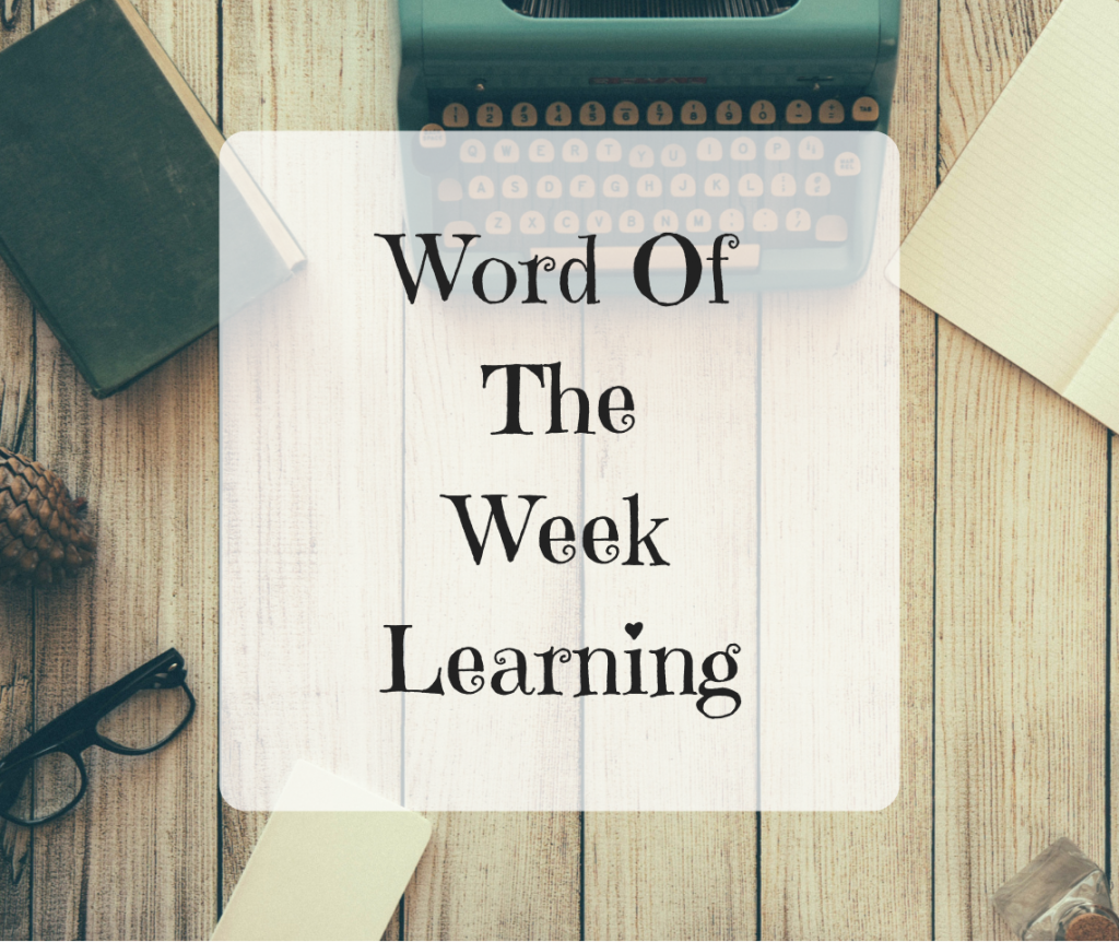 Word Of The Week – Learning