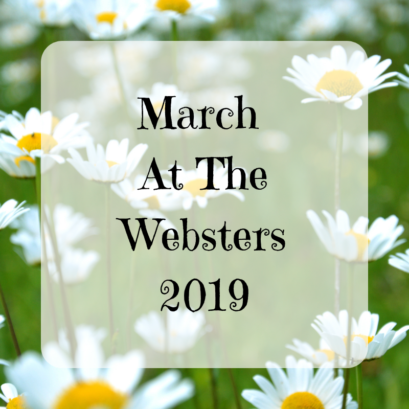 March At The Websters Monthly Round Up {2019}