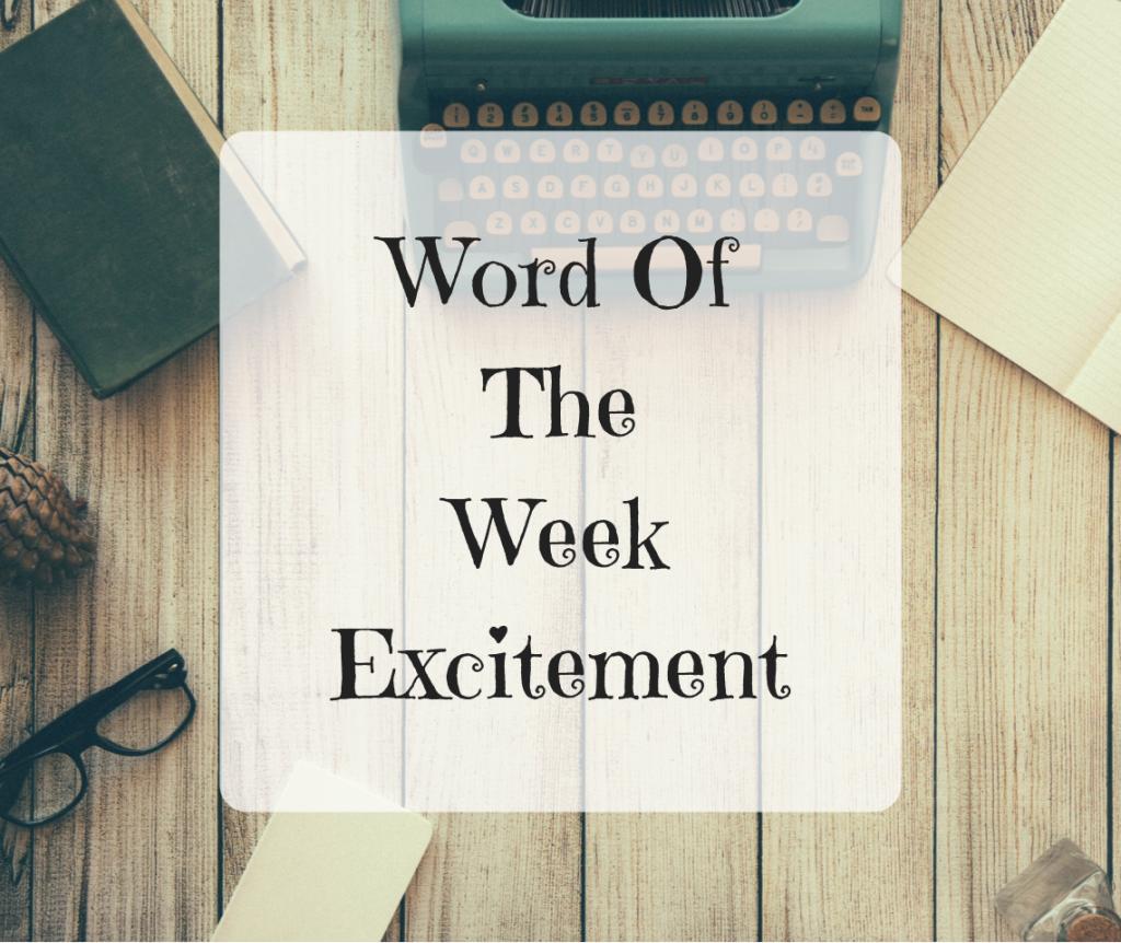 Word Of The Week – Excitement
