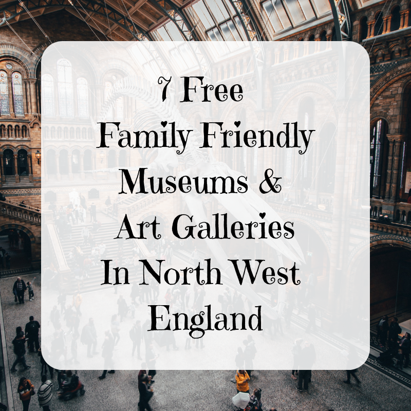 7 Free Family Friendly Museums & Art Galleries In The North West Of England