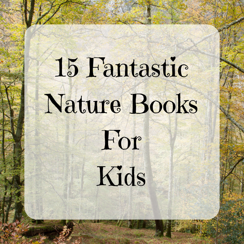 15 Fantastic Nature Books For Kids
