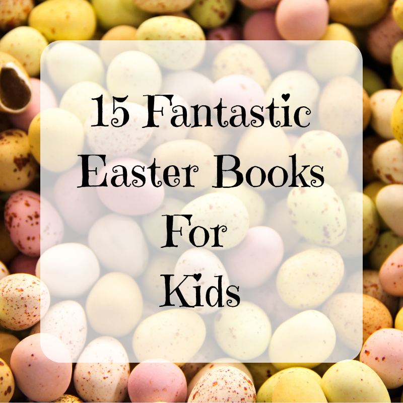 15 Fantastic Easter Books For Kids